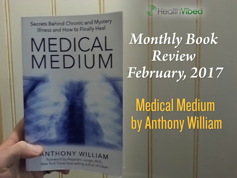 Anthony William's Medical Medium - An Independent Book Review